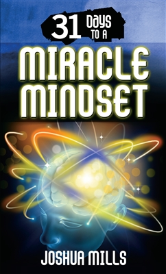 31 Days To A Miracle Mindset - Joshua Mills (Book)