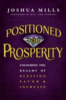 Positioned for Prosperity: Blessing, Favor & Increase - Joshua Mills (Book)