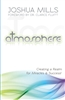 Atmosphere: Creating a Realm for Miracles & Success - Joshua Mills (Book)