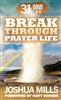 31 Days to a Breakthrough Prayer Life - Joshua Mills (Book)