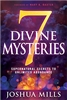 7 Divine Mysteries: Supernatural Secrets To Unlimited Abundance - Joshua Mills (Book)