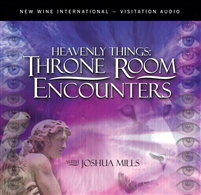 Heavenly Things: Throne Room Encounters - Joshua Mills (CD)