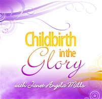 Childbirth in the Glory - Janet Angela Mills (CD)