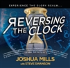 Reversing the Clock - Joshua Mills (CD)