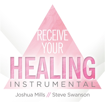 Receive Your Healing Instrumental - Joshua Mills (CD)