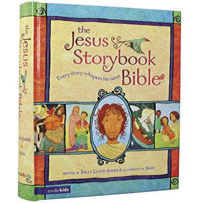 The Jesus Storybook Bible Every Story Whispers His Name
