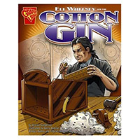 Eli Whitney and the Cotton Gin