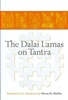 The Dalai Lamas on Tantra by Glenn H. Mullin