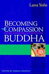 Becoming the Compassion Buddha: Tantric Mahamudra in Everyday Life by Lama Yeshe