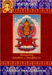 Distinguishing Dharma and Dharmata by Khenchen Thrangu Rinpoche