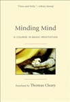 Minding Mind, A Course in Basic Meditation by Thomas Cleary