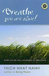 Breathe, You Are Alive, by Thich Nhat Hanh