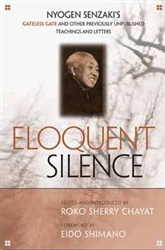 Eloquent Silence: Gateless Gate and Other Previously Unpublished Teachings and Letters by Nyogen Senzaki