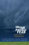 In The Face of Fear: Buddhist Wisdom for Challenging Times by Barry Boyce
