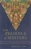 In The Presence of Masters by Reginald Ray