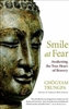 Smile at Fear: Awakening the True Heart of Bravery by Chogyam Trungpa Rinpoche