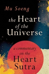 Heart of the Universe: Exploring the Heart Sutra by Mu Soeng