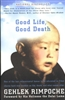 Good Life, Good Death by Gehlek Rinpoche
