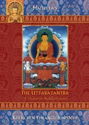 The Uttaratantra: A Treatise on Buddha Essence by Khenchen Thrangu rinpoche