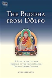 The Buddha from Dolpo: A Study of the Life and Thought of the Tibetan Master Dolpopa Sherab Gyaltsen by Cyrus Stearns