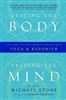 Freeing the Body, Freeing the Mind: Writings on the Connections between Yoga and Buddhism edited by Michael Stone