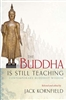 The Buddha Is Still Teaching by Jack Kornfield