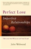 Perfect Love, Imperfect Relationships, by John Welwood