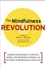 The Mindfulness Revolution edited by Barry Boyce and the editors of Shambhala Sun