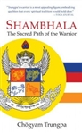 Shambhala: The Path of the Warrior by Chogyam Trungpa