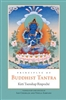 Principles of Buddhist Tantra, by Kirti Tsenshap Rinpoche