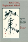 Zen Mind, Beginner's Mind: Informal talks on Zen meditation and practice, by Shunryu Suzuki