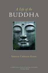A Life of the Buddha, by Sherab Chodzin Kohn