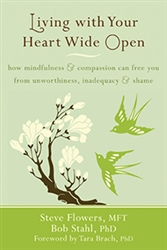 Living with Your Heart Wide Open, by Flowers and Stahl