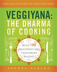 Veggiyana, the Dharma of Cooking, by Sandra Garson