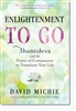 Enlightenment to Go, by David Michie