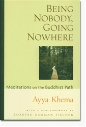 Being Nobody, Going Nowhere, by Ayya Khema