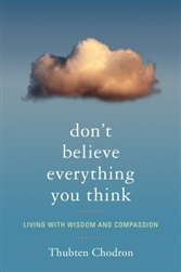 Don't Believe Everything You Think, by Thubten Chodron