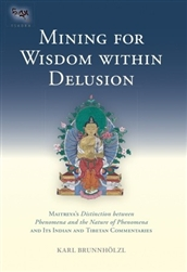 Mining For Wisdom Within Delusion, by Karl Brunnholzl