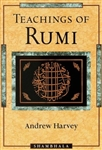 Teachings of Rumi, by Andrew Harvey