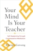 Your Mind is Your Teacher, by Khenpo Gawang