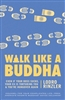 Walk Like A Buddha, by Lodro Rinzler