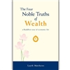 Four Nobal Truths of Wealth,The, by Layth Mathews