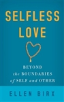 Selfless Love, by Ellen Birx