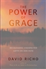 Power of Grace, The, by David Richo