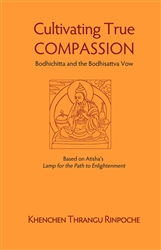 Cultivating True Commassion, by Khenchen Thrangu Rinpoche
