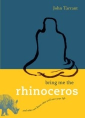 Bring Me the Rhinoceros, by John Tarrant Roshi