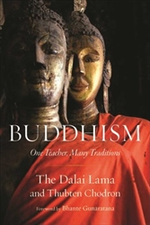 Buddhism. One Teacher Many Traditions, by The Dalai Lama and Thubten Chodron
