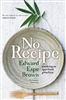 No Recipe, by Edward Espe Brown