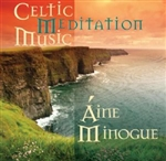 Celtic Meditation Music by Aine Minogue, CD