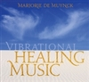 Vibrational Healing Music, CD, by Marjorie De Muynck